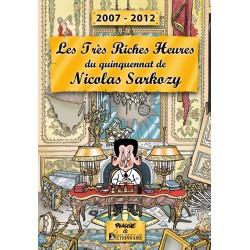 Les très riches heures  du quinquennat de Nicolas Sarkozy