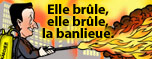 ELLE BRULE, ELLE BRULE, LA BANLIEUE