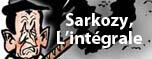 SARKOZY, l'int�grale